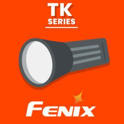 FENIX TK SERIES - LEGENDARY QUALITY
